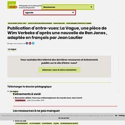 Publication d'entre-vues: La Vague, une pièce de Wim Verbeke d'après une nouvelle de Ron Jones , adaptée en français par Jean Lautier - Entre-vues