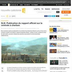 SLN: Publication du rapport officiel sur la centrale à charbon - nouvelle calédonie 1ère