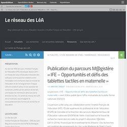 Publication du parcours M@gistère «IFE – Opportunités et défis des tablettes tactiles en maternelle» – Le réseau des LéA