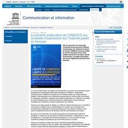 La récente publication de l'UNESCO sur la liberté d'expression sur l'Internet paraît en français