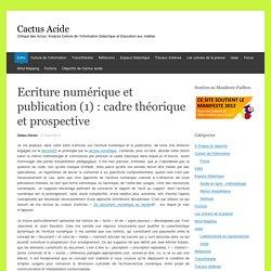 Ecriture numérique et publication (1) : cadre théorique et prospective