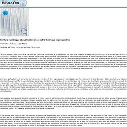 Ecriture numérique et publication (1): cadre théorique et prospective