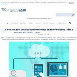 Santé mobile: publication imminente du référentiel de la HAS