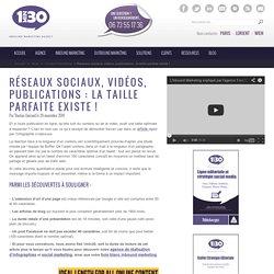 Réseaux sociaux, vidéos, publications : la taille parfaite existe !
