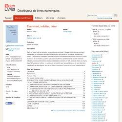 """Eden Livres, """"Etre vivant, méditer, créer"""", """"Éditions Actes Sud"""", publications - vitrine.edenlivres.fr"""