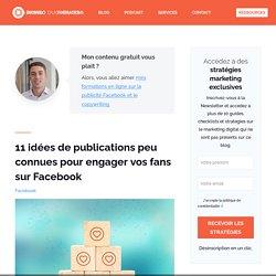 Publications Facebook : 11 idées à Tester pour engager vos fans