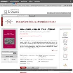 Alba Longa, histoire d'une légende - Publications de l'École française de Rome