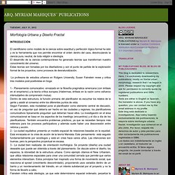 ARQ. MYRIAM MAHIQUES´ PUBLICATIONS: Morfología Urbana y Diseño Fractal