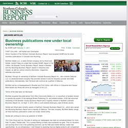 Business publications now under local ownership | Archived Articles | Northern Colorado Business Report