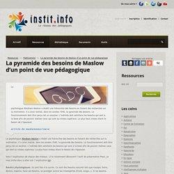 La pyramide des besoins de Maslow d'un point de vue pédagogique - Publications pédagogiques - Les sites web conseillés par Instit.info