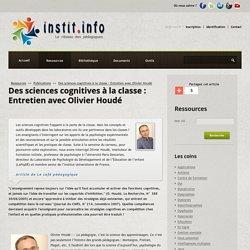 Des sciences cognitives à la classe : Entretien avec Olivier Houdé - Publications pédagogiques - Les sites web conseillés par Instit.info