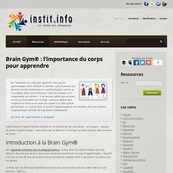 Brain Gym® : l'importance du corps pour apprendre - Publications pédagogiques - Les sites web conseillés par Instit.info