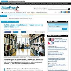 Publications scientifiques : l'open access va entrer dans la loi