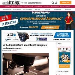 56 % de publications scientifiques françaises sont en accès ouvert
