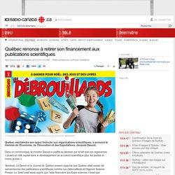 Québec renonce à retirer son financement aux publications scientifiques