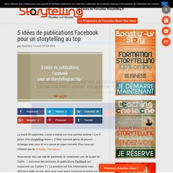 5 idées de publications Facebook pour un storytelling au top - Storytelling.fr