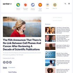 The FDA Announces That There Is No Link Between Cell Phones And Cancer After Reviewing A Decade of Scientific Publications