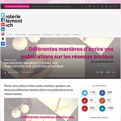 Différentes manières d'écrire vos publications sur les réseaux sociaux - valeriedemont.ch
