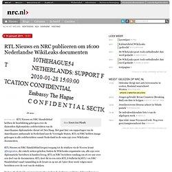 RTL Nieuws en NRC publiceren om 16:00 Nederlandse Wikileaks documenten