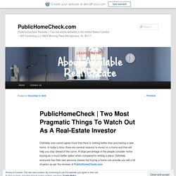 Two Most Pragmatic Things To Watch Out As A Real-Estate Investor