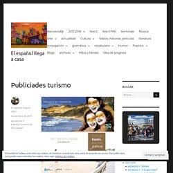 Publiciades turismo – El español llega a casa