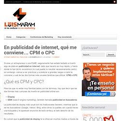 En publicidad en internet, que me conviene... CPM o CPC