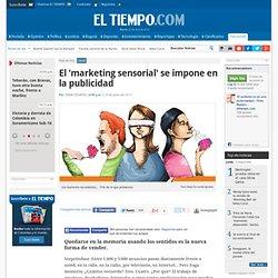 Publicidad del 'marketing sensorial' - Noticias de Salud, Educación, Turismo, Ciencia, Ecología y Vida de hoy