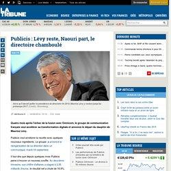 Publicis : Lévy reste, Naouri part, le directoire chamboulé