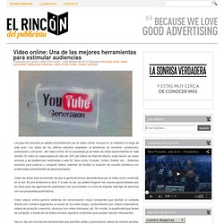 El Rincón del Publicista: Video online: Una de las mejores herramientas para estimular audiencias