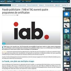 Fraude publicitaire : l'IAB et TAG ouvrent quatre programmes de certification