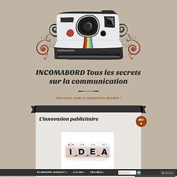 INCOMABORD Tous les secrets sur la communication