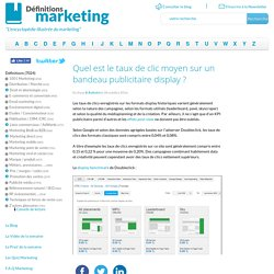 Quel est le taux de clic moyen sur un bandeau publicitaire display ? » Définitions marketing