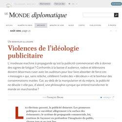 Violences de l'idéologie publicitaire, par François Brune (Le Monde diplomatique, août 1995)