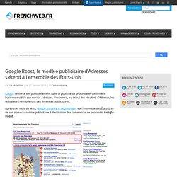 Google Boost, le modèle publicitaire d'Adresses s'étend à l'ensemble des Etats-Unis