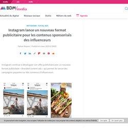 Instagram lance un nouveau format publicitaire pour les contenus sponsorisés des influenceurs