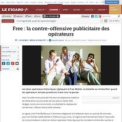 Médias & Publicité : Free: la contre-offensive publicitaire des opérateurs