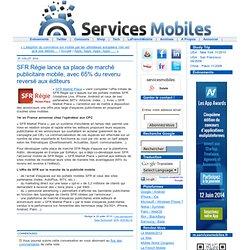 SFR Régie lance sa place de marché publicitaire mobile, avec 65% du revenu reversé aux éditeurs