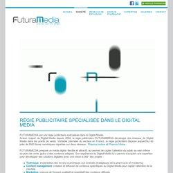 Régie publicitaire spécialisée en Digital Media > FUTURAMEDIA
