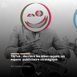 TikTok : derrière les idées reçues, un espace publicitaire stratégique