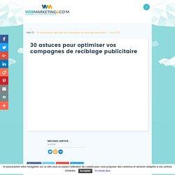 ▷ 30 astuces pour optimiser vos campagnes de reciblage publicitaire