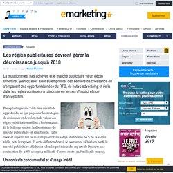 Les régies publicitaires devront gérer la décroissance jusqu'à 2018