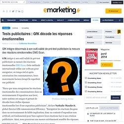 Tests publicitaires : GfK décode les réponses émotionnelles
