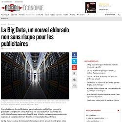 La Big Data, un nouvel eldorado non sans risque pour les publicitaires