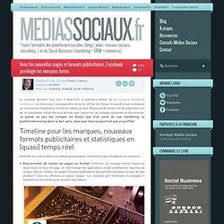 Avec les nouvelles pages et formats publicitaires, Facebook privilégie les marques fortes