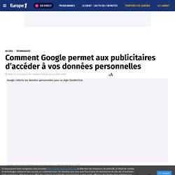 Comment Google permet aux publicitaires d'accéder à vos données personnelles