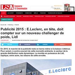 Publicité 2015 : E.Leclerc, en tête, doit...
