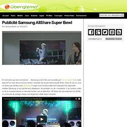 Publicité Samsung AllShare Super Bowl