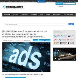 [E-publicité] Les infos à ne pas rater: Omnicom débarque sur Instagram, les avis de consommateurs dans les Google AdWords…
