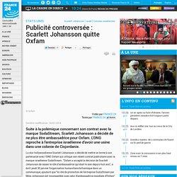 ETATS-UNIS - Publicité controversée : Scarlett Johansson quitte Oxfam