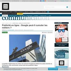 Publicité en ligne : Google peut-il cumuler les métiers